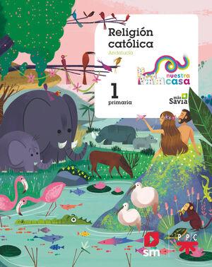 RELIGION CATOLICA. 1 PRIMARIA NUESTRA CASA (ANDALUCIA)