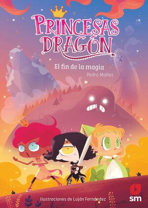 PRINCESAS DRAGON 10 EL FIN DE LA MAGIA.SM.