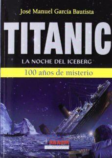 TITANIC : LA NOCHE DEL ICEBERG