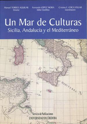 MAR DE CULTURAS. SICILIA, ANDALUCIA Y EL MEDITERRA
